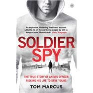 Soldier Spy by Marcus, Tom, 9781405927895