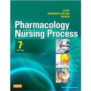 Pharmacology and the Nursing Process by Lilley, Linda Lane; Collins, Shelly Rainforth; Snyder, Julie S., 9780323087896