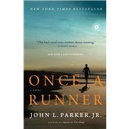 Once a Runner A Novel by Parker, John L., 9781416597896