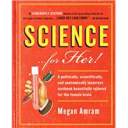 Science...for Her! by Amram, Megan, 9781476757896