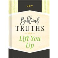 Joy Biblical Truths that Lift You Up by Unknown, 9781535917896