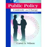Public Policy: Continuity and Change by Wilson, Carter A., 9781577667896