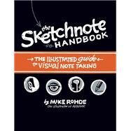 The Sketchnote Handbook the illustrated guide to visual note taking by Rohde, Mike, 9780321857897