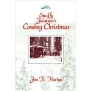 Snuffy Johnson's Cowboy Christmas by Horton, J. R., 9780964397897