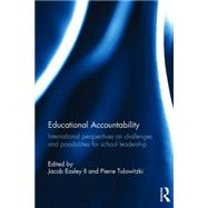 Educational Accountability: International perspectives on challenges and possibilities for school leadership by Easley II; Jacob, 9781138777897