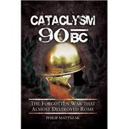 Cataclysm 90 BC by Matyszak, Philip, 9781848847897