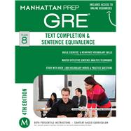 Text Completion & Sentence Equivalence GRE Strategy Guide, 4th Edition by Manhattan Prep, -, 9781937707897