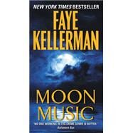 Moon Music by Kellerman, Faye, 9780062087898