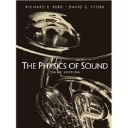 The Physics of Sound by Berg, Richard E; Stork, David G, 9780131457898