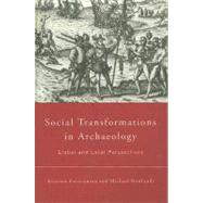 Social Transformations in Archaeology: Global and Local Perspectives by Kristiansen,Kristian, 9780415067898