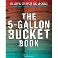 5-Gallon Bucket Book by Peterson, Chris, 9780760347898