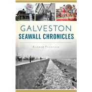 Galveston Seawall Chronicles by Fountain, Kimber, 9781467137898