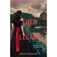 A Cold Legacy by Shepherd, Megan, 9780062387899