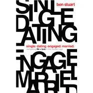 Single, Dating, Engaged, Married by Stuart, Ben, 9780718097899