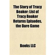 The Story of Tracy Beaker: List of Tracy Beaker Returns Episodes, the Dare Game by , 9781158487899