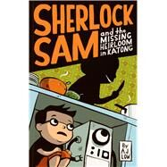 Sherlock Sam and the Missing Heirloom in Katong book one by Low, A.J., 9781449477899
