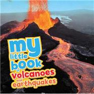 My Little Book of Volcanoes and Earthquakes by Martin, Claudia, 9781609927899