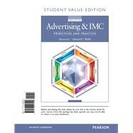 Advertising & IMC Principles and Practice, Student Value Edition by Moriarty, Sandra; Mitchell, Nancy; Wells, William D, 9780133547900