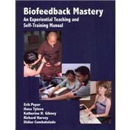 Biofeedback Mastery by Peper, Erik, 9780984297900