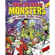 How to Draw Monsters and Other Scary Stuff by Gamble, Paul, 9781784047900