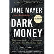 Dark Money by MAYER, JANE, 9780307947901
