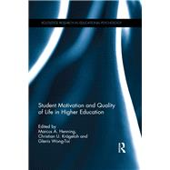 Student Motivation and Quality of Life in Higher Education by Henning; Marcus A., 9780415787901