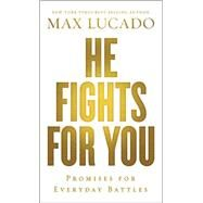He Fights for You by Lucado, Max; Lucado, Andrea, 9780718037901