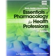 Study Guide for Woodrow/Colbert/Smith's Essentials of Pharmacology for Health Professions, 7th by Woodrow, Ruth; Colbert, Bruce J.; Smith, David M., 9781285077901