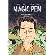 Sam Zabel and the Magic Pen by Horrocks, Dylan, 9781606997901