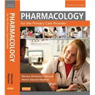 Pharmacology for the Primary Care Provider by Edmunds, Marilyn Winterton, Ph.D.; Mayhew, Maren Stewart, 9780323087902
