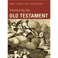 Introducing the Old Testament by Hubbard, Robert L., Jr.; Dearman, J. Andrew, 9780802867902