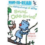 Swing, Otto, Swing! by Milgrim, David; Milgrim, David, 9781481467902