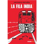 La fila india by Ortuño, Antonio, 9786077357902