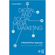 Digital and Social Media Marketing: A Results-Driven Approach by Heinze; Aleksej, 9781138917903