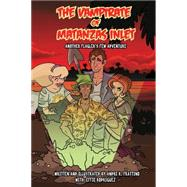 Flagler's Few, Ghost Hunters: Vampirate of Matanzas Inlet by Frattino, Andre R., 9781561647903