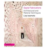 Digital Fabrications by Iwamoto, Lisa, 9781568987903