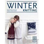 Winter Knitting Patterns for the Family and Home by Unknown, 9781909397903