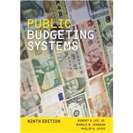 Public Budgeting Systems by Lee, Robert D., Jr.; Johnson, Ronald W.; Joyce, Philip G., 9781449627904