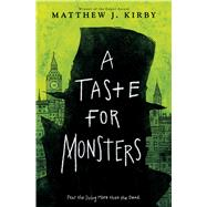 A Taste For Monsters by Kirby, Matthew J., 9780545817905