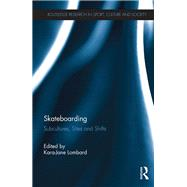 Skateboarding: Subcultures, Sites and Shifts by Lombard; Kara-Jane, 9781138067905
