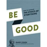 Be Good by Cohen, Randy, 9781452107905