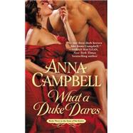 What a Duke Dares by Campbell, Anna, 9781455557905