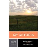 My Ántonia by Cather, Willa; O'Brien, Sharon, 9780393967906