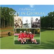 A History of Golf in Georgia by Companiotte, John, 9781467117906