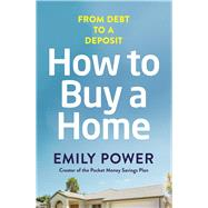 How to Buy a Home by Power, Emily, 9780143787907