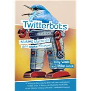 Twitterbots by Veale, Tony; Cook, Mike, 9780262037907