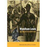 Wyndham Lewis and the Art of Modern War by Edited by David Peters Corbett, 9780521107907