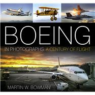 Boeing in Photographs by Bowman, Martin, 9780750967907