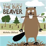 The Busy Beaver by Oldland, Nicholas, 9781554537907