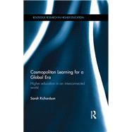 Cosmopolitan Learning for a Global Era: Higher education in an interconnected world by Richardson; Sarah, 9780415717908